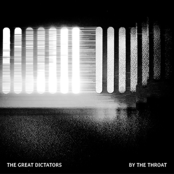 The Great Dictators - BY THE THROAT (artwork) 600x600