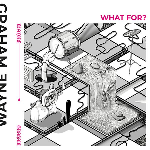 Wayne_Graham_WhatFor_single-cover_300dpi-1
