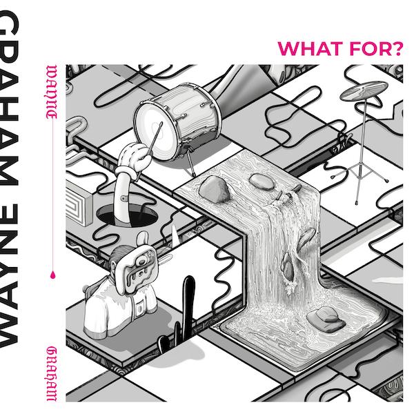 Wayne_Graham_WhatFor_single-cover_72dpi-600×600-1