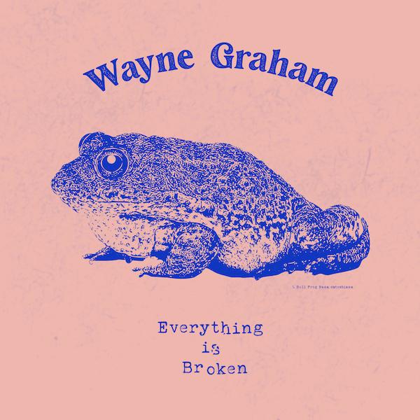 Cover_Wayne Graham – Everything Is Broken_600x600